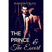 The Prince and The Escort: Book 1 in the ongoing series: A Scandalous Royal Fairytale