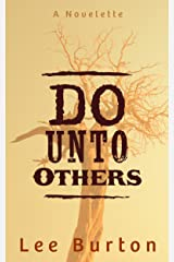 Do Unto Others Kindle Edition