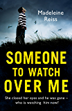 Someone to Watch Over Me: A gripping psychological thriller