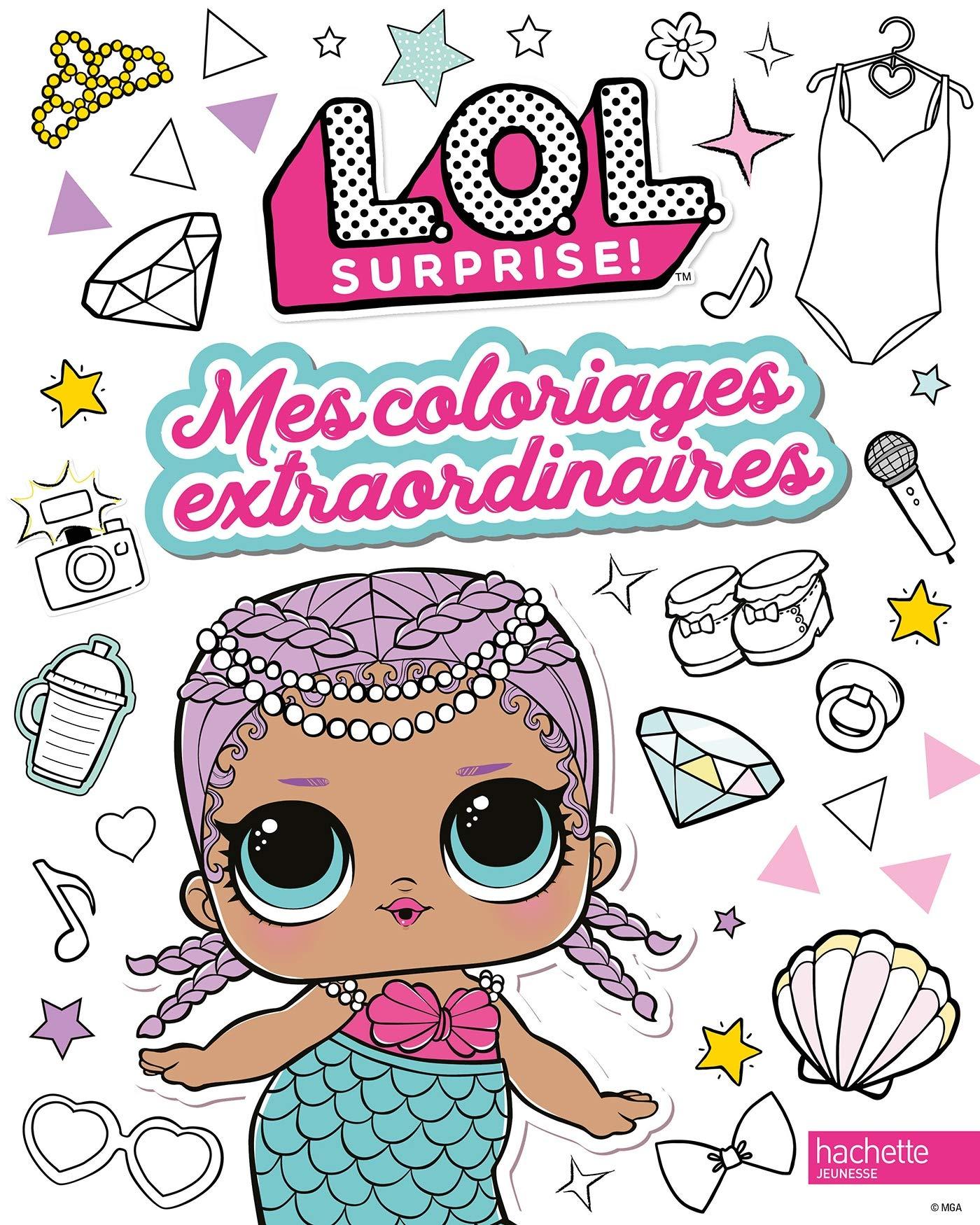 L O L Surprise Coloriages Extraordinaires Amazon Fr Hachette Jeunesse Livres