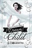 Dream Child (Dream Series Book 3)