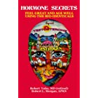 Hormone Secrets: Feel Great and Age Well Using the Bio-identicals (English Edition)