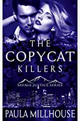 The Copycat Killers (Savage Justice Romantic Suspense Series Book 2) Kindle Edition