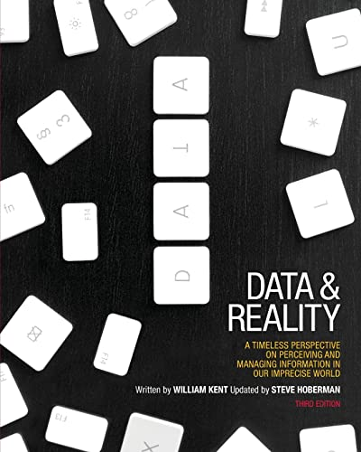 Data & Reality: A Timeless Perspective on Perceiving & Managing Information in Our Imprecise World