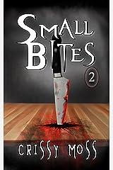 Small Bites 2: Short Story Anthology Kindle Edition
