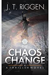 The Chaos of Change: a thriller novel Kindle Edition