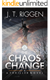 The Chaos of Change: a thriller novel