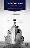 Royal Navy, The: A History Since 1900 (A History of the Royal Navy)