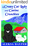 A Crazy Cat Lady and Canine Crunchies (Nosy Newfie Cozy Mysteries Book 2)