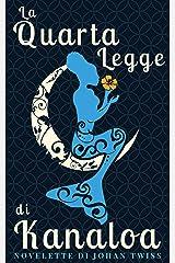 La quarta legge di Kanaloa (Italian Edition) Kindle Edition