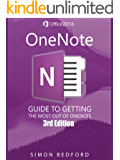 OneNote: OneNote For New Users: The Comprehensive Guide to Getting The Most Out of OneNote (English Edition)