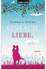 Einfach. Liebe.: Roman (German Edition) Kindle Edition