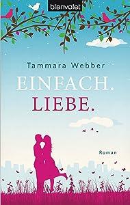 Einfach. Liebe.: Roman (German Edition)