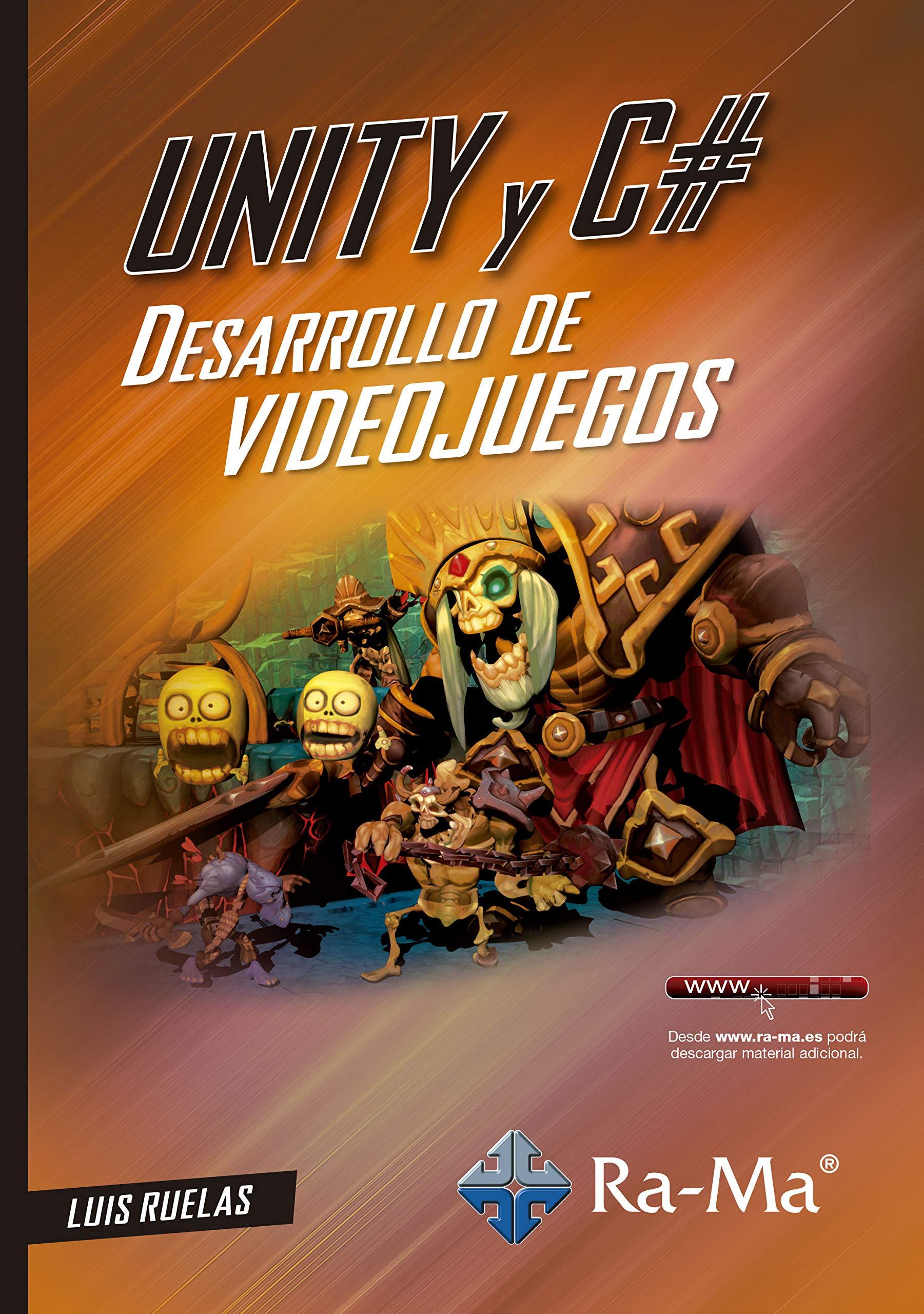 Unity y C#. Desarrollo de videojuegos: Amazon.es: Ruelas, Luis: Libros