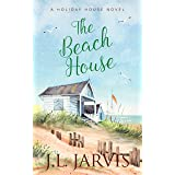 The Beach House: A Sweet Small Town Romance (Holiday House)