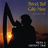 Celtic Harp, Vol. II: From A Distant Time