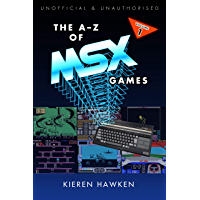 The A-Z of MSX Games: Volume 1 (The A-Z of Retro Gaming Book 30) (English Edition)