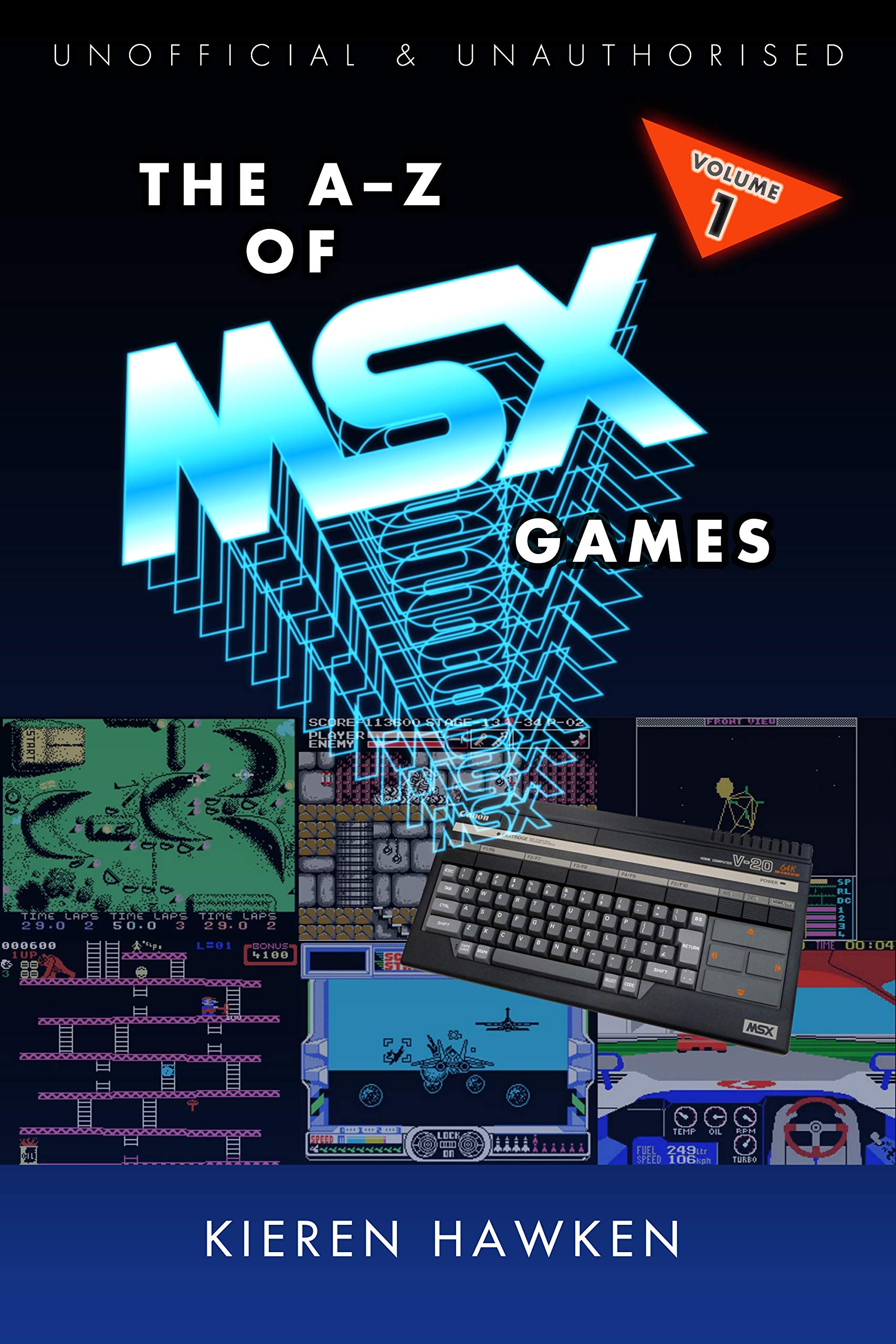 The A-Z of MSX Games: Volume 1 (The A-Z of Retro Gaming Book 30) por Kieren Hawken