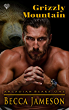 Grizzly Mountain (Arcadian Bears Book 1)