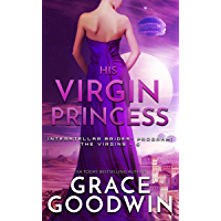 His Virgin Princess (Interstellar Brides® Program: The Virgins Book 5)