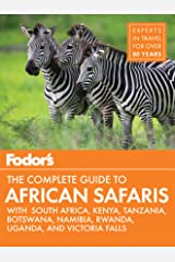 Fodor's the Complete Guide to African Safaris: with South Africa, Kenya, Tanzania, Botswana, Namibia, & Rwanda (Full-color Travel Guide Book 5) Kindle Edition