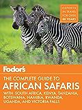 Fodor's the Complete Guide to African Safaris: with South Africa, Kenya, Tanzania, Botswana, Namibia, & Rwanda (Full…