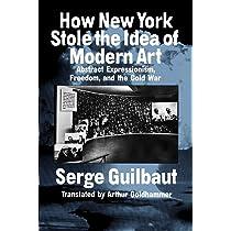 How New York Stole the Idea of Modern Art