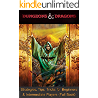 Dungeons & Dragons Guide: Learn How to Play, Create Your Own Characters, Choose Your Alignment, Master Your Magic Items & Monstors, Be a Fair Dungeon Master ... (2019 Updated) (Rule Your D&D Game Book 3)