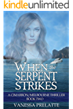When the Serpent Strikes: A Cimarron/Melbourne Thriller - Book Two