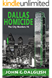 DALLAS HOMICIDE (Clean Mystery Suspense) (The City Murders Book 4)