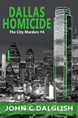 DALLAS HOMICIDE (Clean Mystery Suspense) (The City Murders Book 4) Kindle Edition
