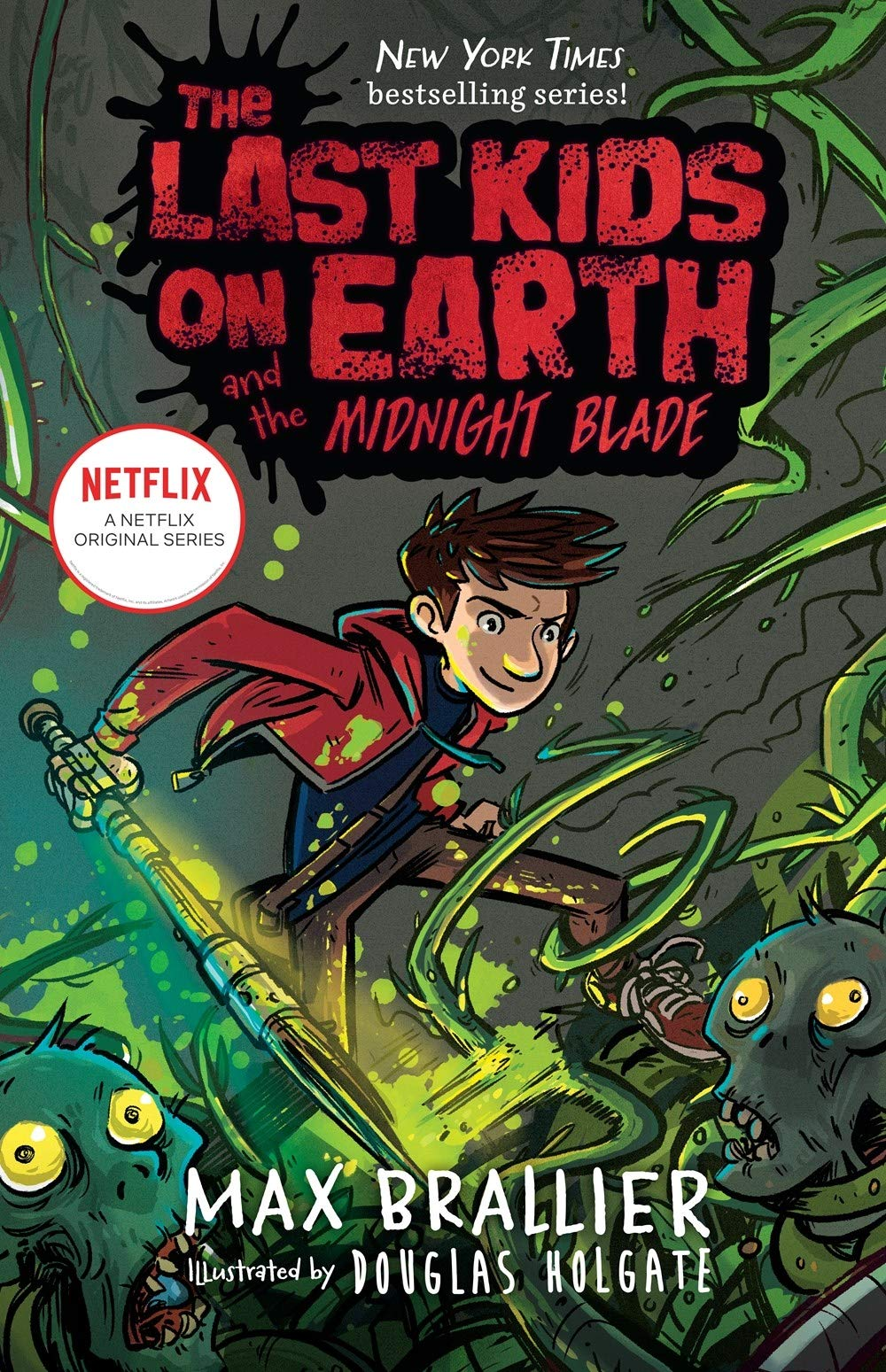 The Last Kids on Earth and the Midnight Blade: Brallier, Max ...