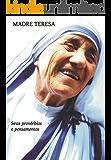Madre Teresa: Seus provérbios e pensamentos