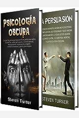 Psicología oscura: Una guía esencial de persuasión, manipulación, engaño, control mental, negociación, conducta humana, PNL y guerra psicológica Edición Kindle