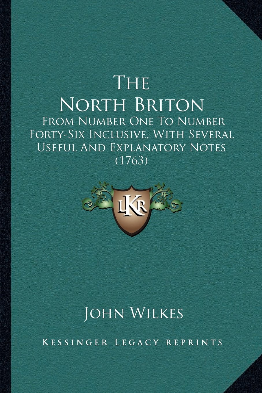 The North Briton: From Number One To Number Forty-Six Inclusive, With Several Useful And Explanatory Notes (1763) ebook