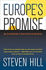 Europe's Promise: Why the European Way Is the Best Hope in an Insecure Age Kindle Edition