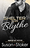 Shelter for Blythe: A Firefighter Police Romance (Badge of Honor: Texas Heroes Book 11)
