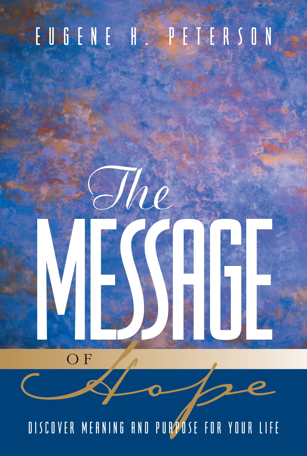 The Message of Hope: Discover Meaning and Purpose for Your Life pdf