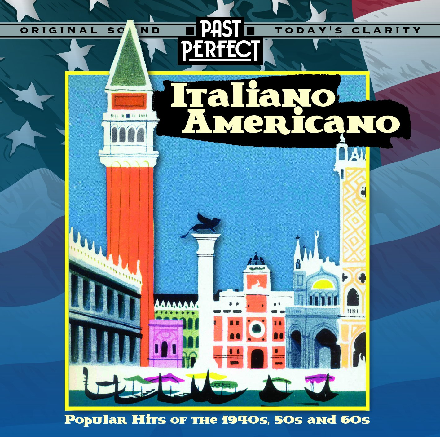 Italiano Americano: Popular Hits Of The 1940S, 50S & 60S by PAST PERFECT