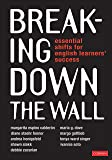 Breaking Down the Wall: Essential Shifts for English Learners' Success