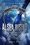 Alsea Rising: Gathering Storm (Chronicles of Alsea Book 9)