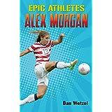 Epic Athletes: Alex Morgan