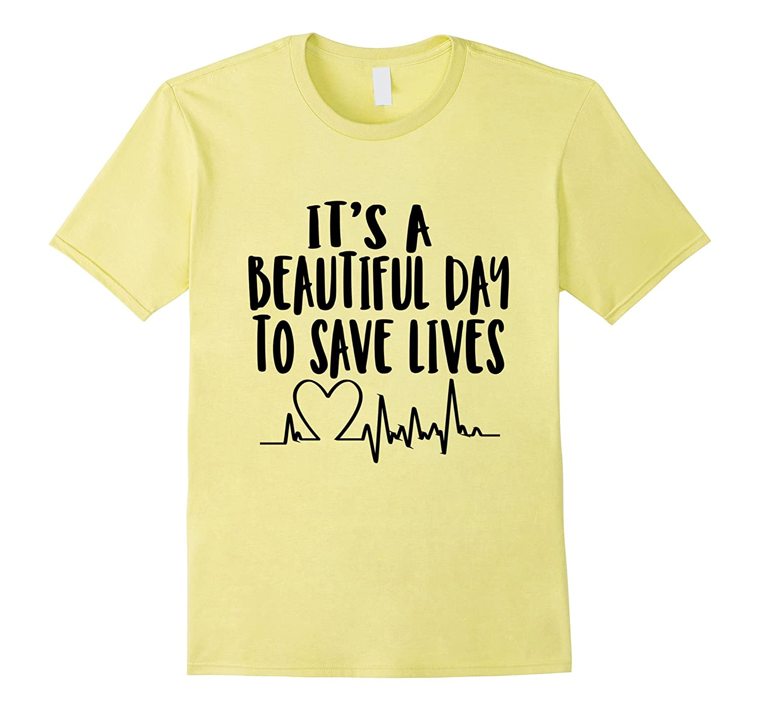 c35ced55 It's a beautiful day to save lives shirt-T-Shirt – Managatee