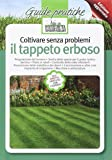 Coltivare senza problemi il tappeto erboso