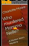 Who murdered Mamma Nelle?: A Hunter Jones Mystery