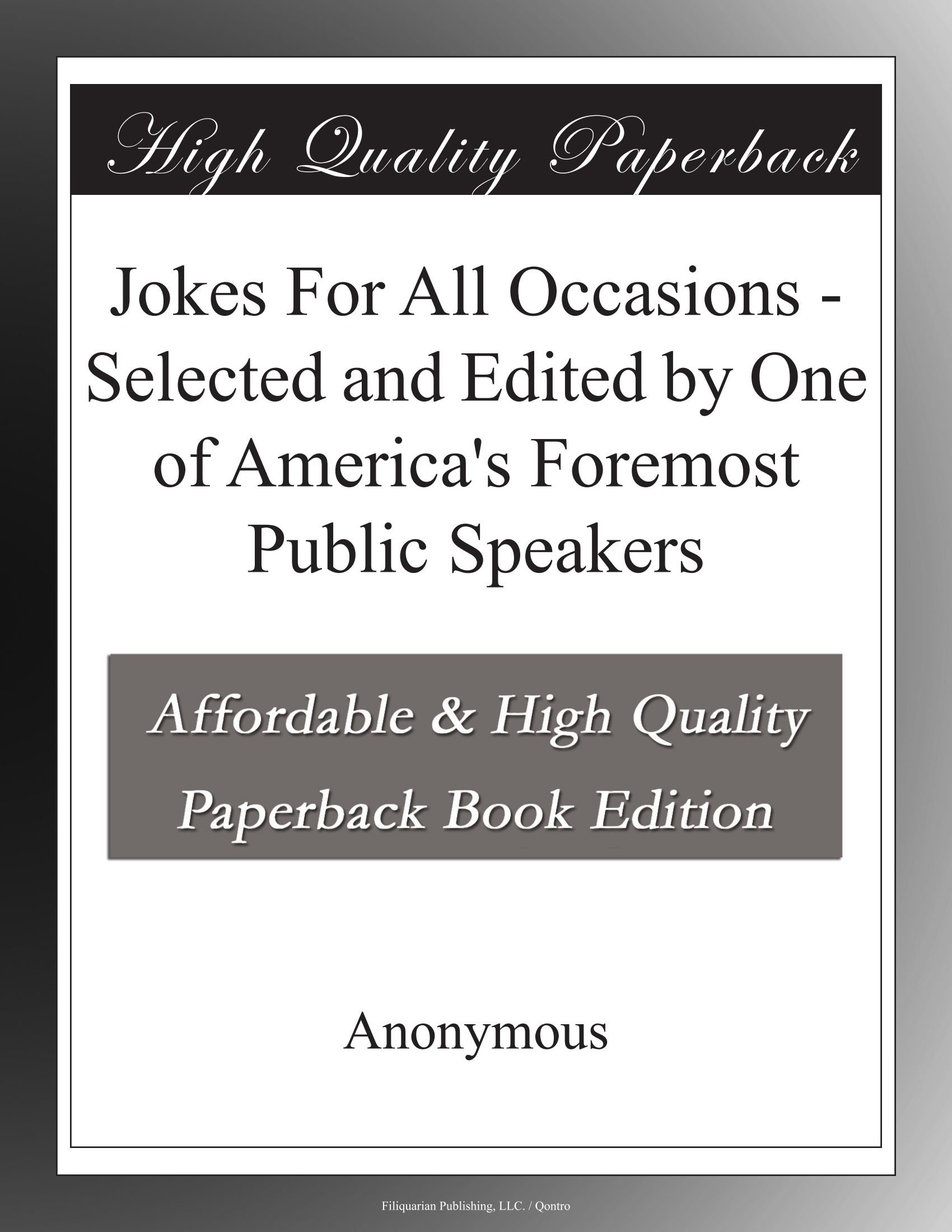 Download Jokes For All Occasions - Selected and Edited by One of America's Foremost Public Speakers PDF