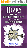 Minecraft: Diary of a Minecraft Elder Guardian (An Unofficial Minecraft Book) (Minecraft Diary Books and Wimpy Zombie Tales For Kids Book 33)
