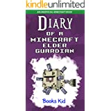 Diary of a Minecraft Elder Guardian: An Unofficial Minecraft Book