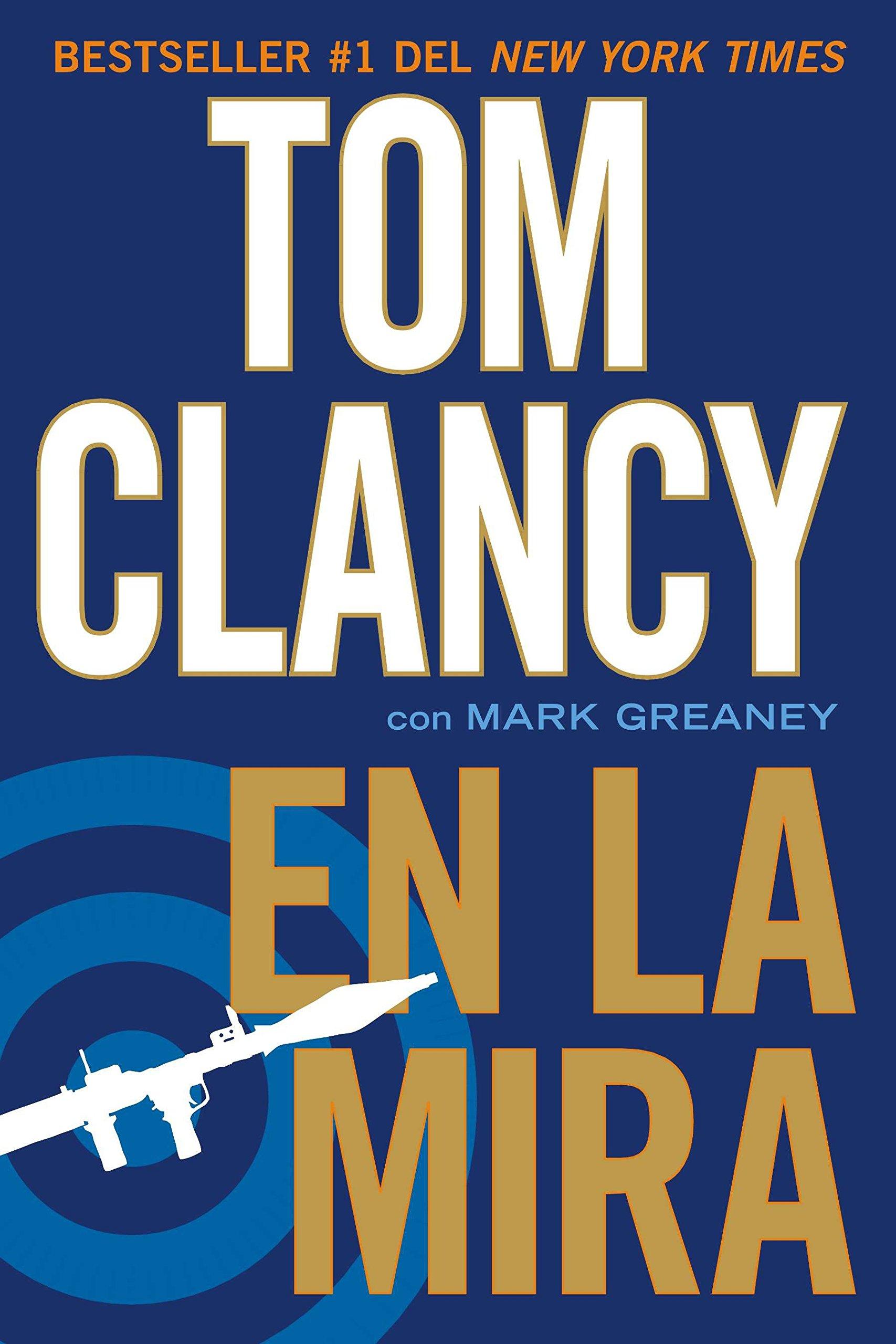 En La Mira (Una Novela de Jack Ryan Jr.) Tapa blanda – 14 ene 2013 Tom Clancy Penguin 0451416414 Political fiction.