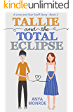 Tallie and the Total Eclipse (A Love and Star Stuff Story Book 2)